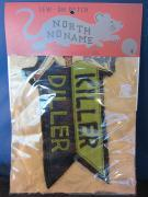North No Name FELT PATCH (KILLER DILLER)