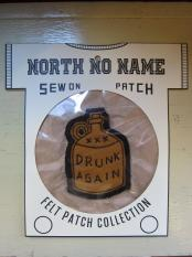 North No Name FELT PATCH (DRUNK AGAIN)