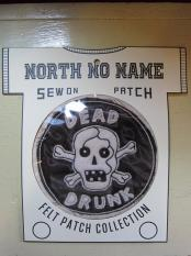 North No Name FELT PATCH (DEAD DRUNK)