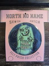 North No Name FELT PATCH (COOL MAN!)