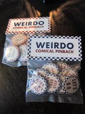 WEIRDO  COMICAL PINBACK - PIN BACK
