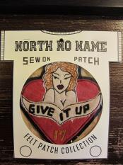 North No Name FELT PATCH (GIVE IT UP)